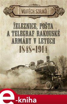 Železnice, pošta a telegraf rakouské armády v letech 1848–1914