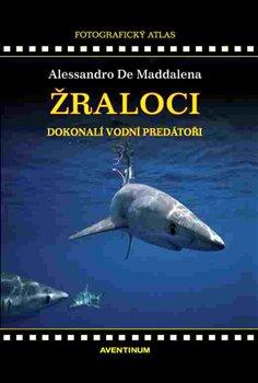 Obálka titulu Žraloci, dokonalí vodní predátoři