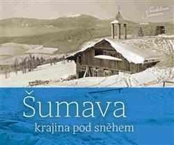 Obálka titulu Šumava - krajina pod sněhem