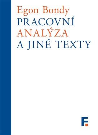 Pracovní analýza a jiné texty - Egon Bondy | Booksquad.ink