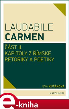 Laudabile Carmen část II.
