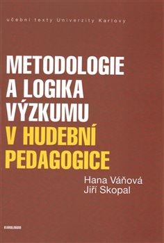 Obálka titulu Metodologie a logika výzkumu v hudební pedagogice