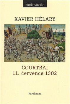 Obálka titulu Courtrai. 11. července 1302. Bitva zlatých ostruh