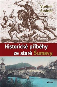 Obálka titulu Historické příběhy ze staré Šumavy