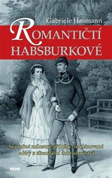 Obálka titulu Romantičtí Habsburkové