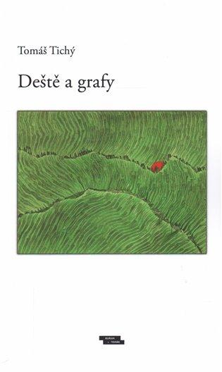 Deště a grafy - Tomáš Tichý | Booksquad.ink