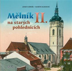Obálka titulu Mělník na starých pohlednicích II.
