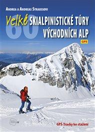 Velké skialpinistické túry Východních Alp