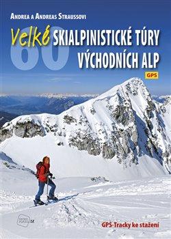 Obálka titulu Velké skialpinistické túry Východních Alp