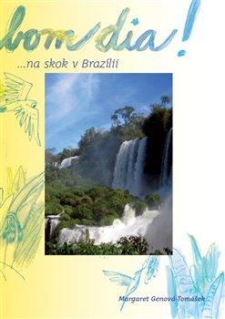 Obálka titulu Bom dia! ... na skok v Brazílii