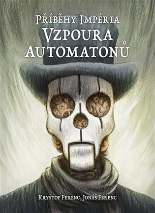 Příběhy impéria – Vzpoura automatonů - Jonáš Ferenc,   Booksquad.ink