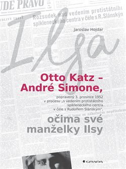 Obálka titulu Otto Katz – André Simone očima své manželky Ilsy