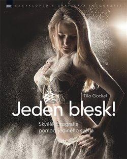 Obálka titulu Jeden blesk! Skvělé fotografie pomocí jediného světla