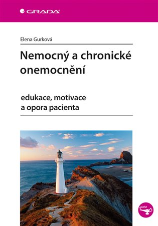 Nemocný a chronické onemocnění:edukace, motivace a opora pacienta - Elena Gurková   Booksquad.ink