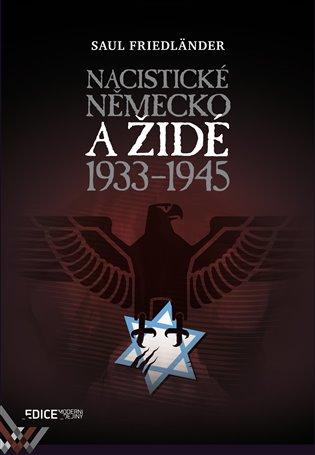 Nacistické Německo a Židé 1933-1945 - Saul Friedländer   Booksquad.ink