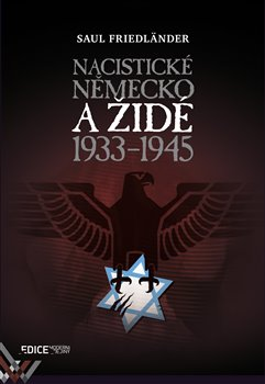 Obálka titulu Nacistické Německo a Židé 1933-1945