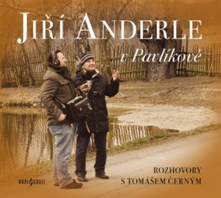 JIŘÍ ANDERLE V PAVLÍKOVĚ CD/RADIOSERVIS