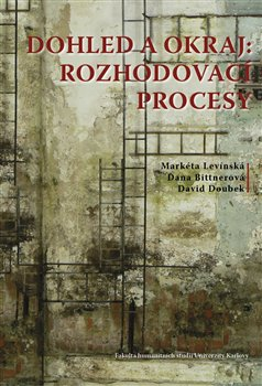 Obálka titulu Dohled a okraj: rozhodovací procesy