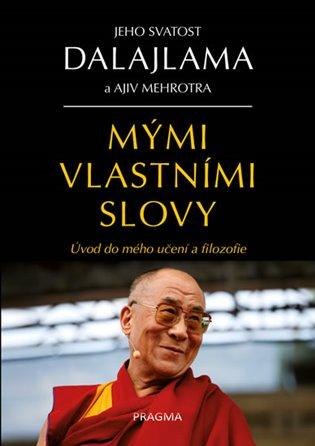Mými vlastními slovy:Úvod do mého učení a filozofie - Jeho svatost Dalajlama XIV., | Booksquad.ink