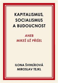 Obálka titulu Kapitalismus, socialismus a budoucnost