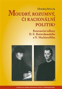 Obálka titulu Moudrý, rozumný, či racionální politik?