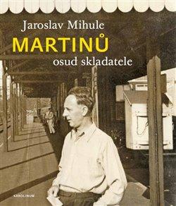 Obálka titulu Martinů - osud skladatele