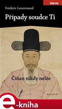 Obálka titulu Případy soudce Ti. Číňan nikdy nelže