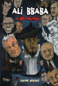 Obálka titulu Ali Bbaba a 40 politiků