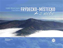 Obálka titulu Frýdecko-Místecko z nebe / Frýdek-Místek Region From Heaven