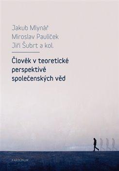 Obálka titulu Člověk v teoretické perspektivě společenských věd