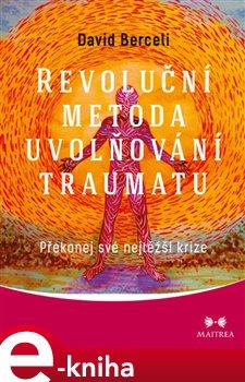 Obálka titulu Revoluční metoda uvolňování traumatu