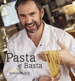 Obálka titulu Pasta e Basta - Italská pasta do české kuchyně