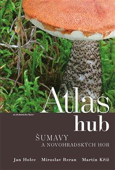 Obálka titulu Atlas hub Šumavy a Novohradských hor