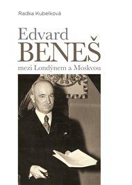 Edvard Beneš mezi Londýnem a Moskvou