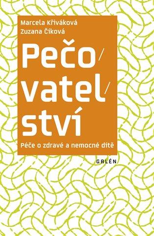 Pečovatelství. Péče o zdravé a nemocné dítě - Zuzana Číková, | Booksquad.ink
