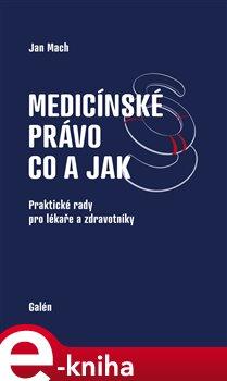 Obálka titulu Medicínské právo - co a jak