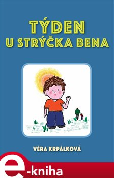 Týden u strýčka Bena - Věra Krpálková e-kniha
