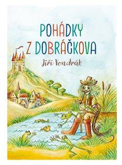 Pohádky z Dobráčkova - Jiří Vondrák