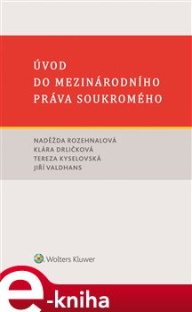 Úvod do mezinárodního práva soukromého - Tereza Kyselovská, Naděžda Rozehnalová, Jiří Val