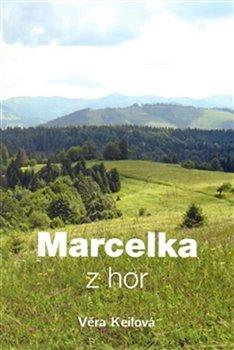 Marcelka z hor - Věra Keilová