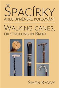 Obálka titulu Špacírky aneb brněnské korzování / Walking Canes or strolling in Brno