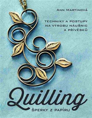 Quilling, šperky z papíru - Ann Martinová | Booksquad.ink
