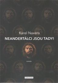 Neandertálci jsou tady!