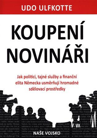 Koupení novináři - Udo Ulfkotte | Booksquad.ink