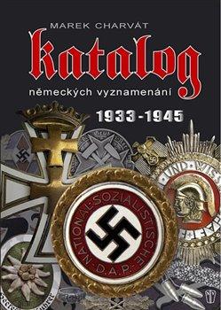 Obálka titulu Katalog německých vyznamenání 1933 - 1945