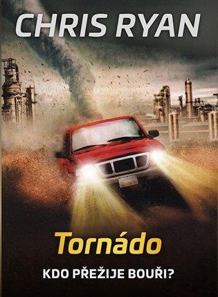 Tornádo:Kdo přežije bouři? - Chris Ryan   Booksquad.ink