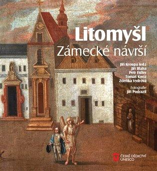 Litomyšl. Zámecké návrší - Jiří Bláha, | Booksquad.ink