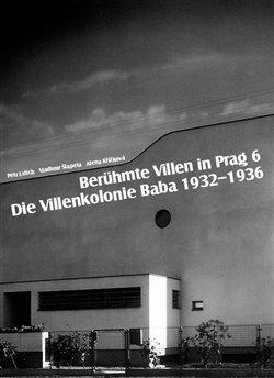 Obálka titulu Berühmte Villen in Prag 6 Die Villenkolonie Baba 1932–1936