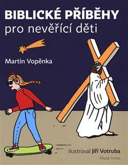 Obálka titulu Biblické příběhy pro nevěřící děti