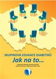 Skupinová edukace diabetiků. Jak na to…
